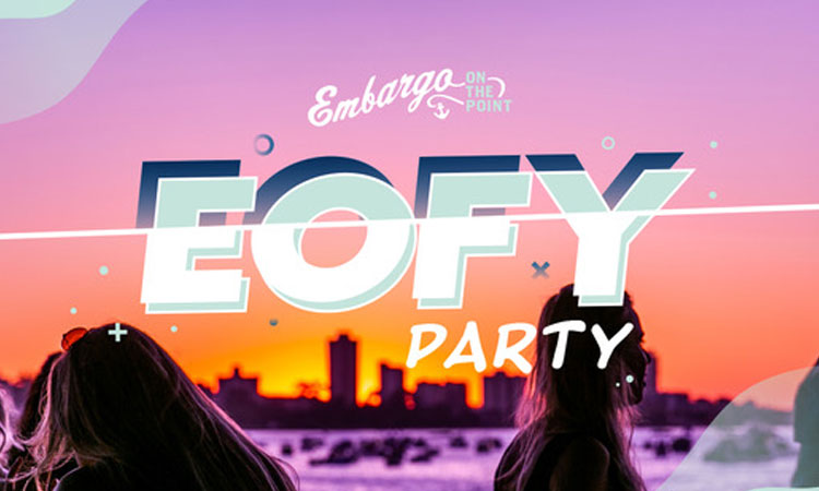 Wanting To Celebrate EOFY? Check Out Embargo's EOFY Party!